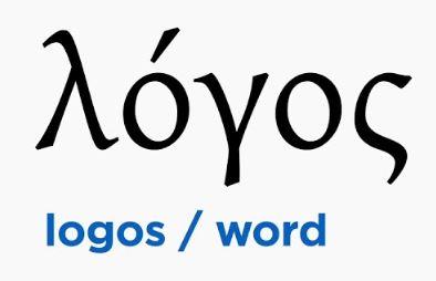 Greek: Logos, the word